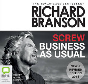 Screw Business As Usual - 2013 Edition : Audio CD - Sir Richard Branson