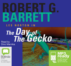 The Day Of The Gecko (MP3) : Les Norton #9 - Robert G Barrett