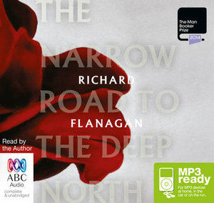 The Narrow Road To The Deep North (MP3) - Richard Flanagan