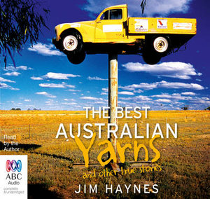 The Best Australian Yarns and Other True Stories : Audio CD - Jim Haynes
