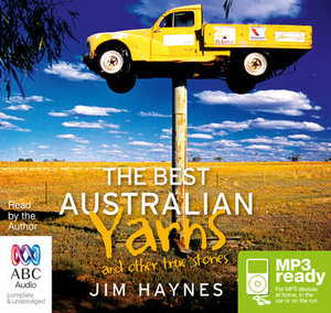 Best Australian Yarns (MP3) : and other true stories - Jim Haynes
