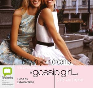 Only In Your Dreams : Gossip girl #9 - Cecily Von Ziegesar