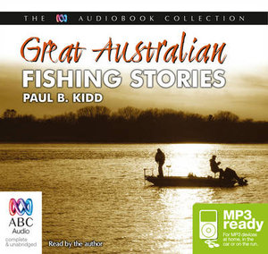 Great Australian Fishing Stories (MP3) - Paul B. Kidd
