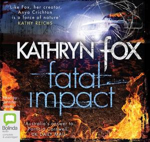 Fatal Impact : Anya Crichton #7 - Kathryn Fox