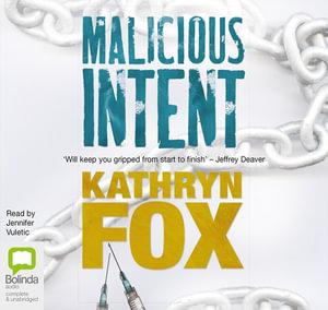 Malicious Intent : Anya Crichton #1 - Kathryn Fox