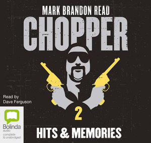 Hits And Memories : Chopper 2 - Mark Brandon Read
