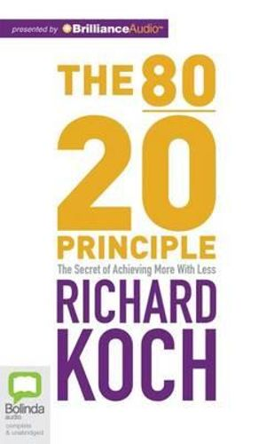 The 80/20 Principle : The Secret of Achieving More with Less - Richard Koch