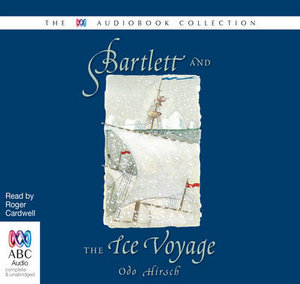 Bartlett And The Ice Voyage - Odo Hirsch
