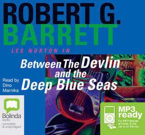Between The Devlin And The Deep Blue Seas (MP3) : Les Norton #5 - Robert G Barrett