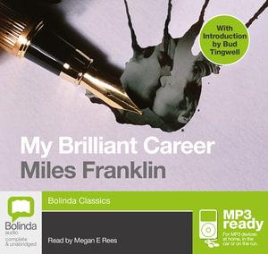 My Brilliant Career (MP3) : Classic series - Miles Franklin