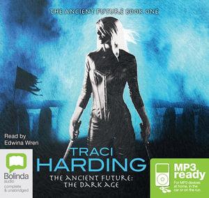 The Dark Age (MP3) : The ancient future #1 - Traci Harding