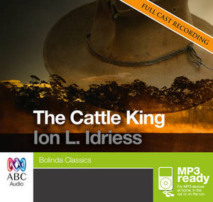 The Cattle King (MP3) - Ion Idriess