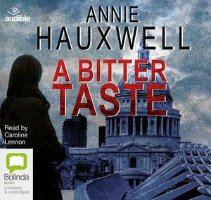A Bitter Taste : Catherine Berlin #2 - Annie Hauxwell