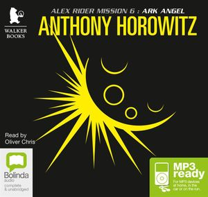 Ark Angel (MP3) : Alex Rider #6 - Anthony Horowitz