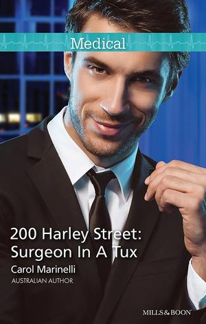 200 Harley Street : Surgeon In A Tux - Carol Marinelli