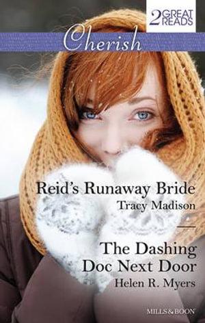 Reid's Runaway Bride/The Dashing Doc Next Door : Mills & Boon Cherish - Tracy Madison