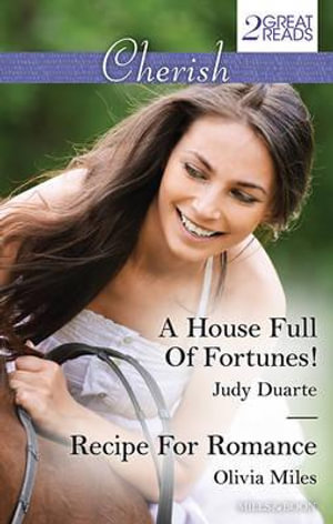 A House Full Of Fortunes!/Recipe For Romance : A House Full Of Fortunes! / Recipe For Romance - Judy Duarte