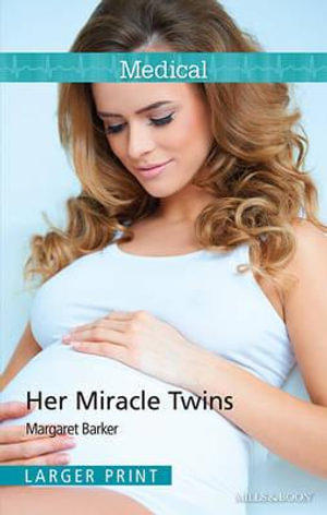 Her Miracle Twins : Mills & Boon Medical - Margaret Barker