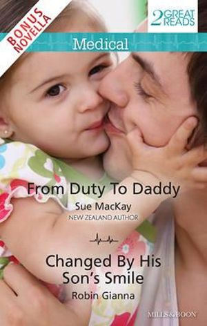 Medical Duo Plus Bonus Novella/From Duty To Daddy/Changed By His Son's Smile/Snow Emergency : From Duty To Daddy / Changed By His Son's Smile / Snow Emergency - Sue MacKay