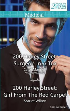 200 Harley Street : Surgeon In A Tux/200 Harley Street: Girl From The Red Carpet - Carol Marinelli