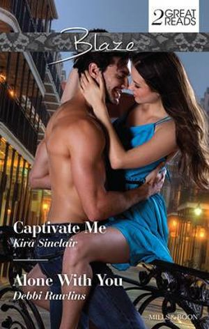 Captivate Me/Alone With You : Captivate Me / Alone With You - Kira Sinclair