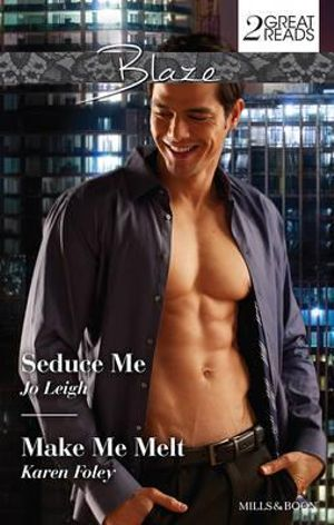 Seduce Me / Make Me Melt : Mills & Boon Blaze Series - Jo Leigh