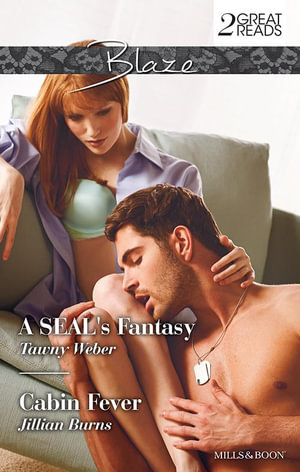A Seal's Fantasy / Cabin Fever : Blaze Duo - Tawny Weber