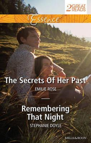 The Secrets Of Her Past/Remembering That Night : The Secrets Of Her Past / Remembering That Night - Emilie Rose