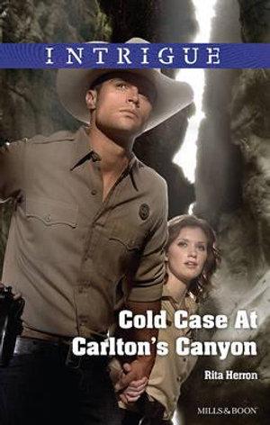 Cold Case At Carlton's Canyon : Mills & Boon Intrigue - Rita Herron