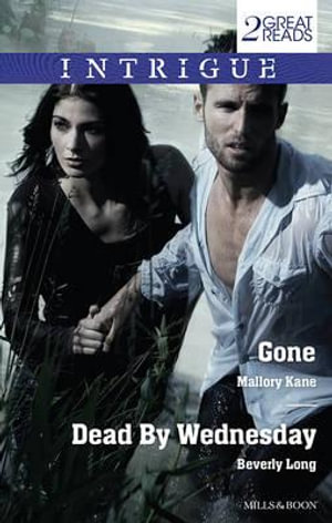 Gone/Dead By Wednesday : Mills & Boon Intrigue - Mallory Kane