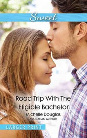 Road Trip With The Eligible Bachelor : Sweet S. - Michelle Douglas