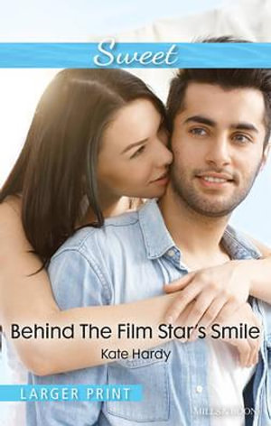 Behind The Film Star's Smile - Kate Hardy