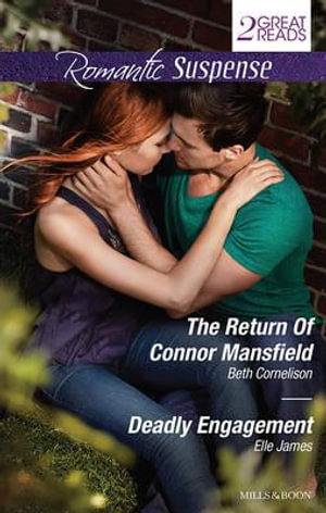 The Return Of Connor Mansfield/Deadly Engagement : The Return Of Connor Mansfield / Deadly Engagement - Beth Cornelison