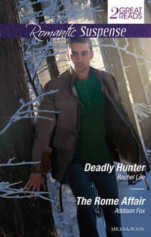 Deadly Hunter/The Rome Affair : Deadly Hunter / The Rome Affair - Rachel Lee