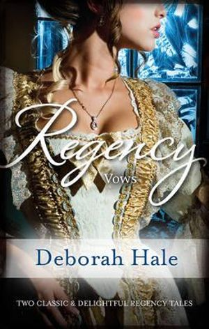Regency Vows/Beauty And The Baron/Midsummer Masque : Beauty And The Baron / Midsummer Masque - Deborah Hale