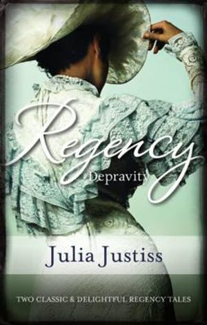 Regency Depravity/Wicked Wager/By Honour Bound : Mills & Boon Regency Series - Julia Justiss