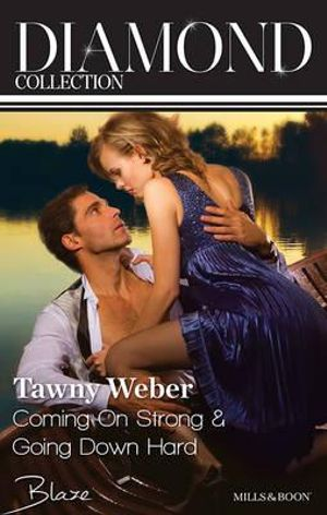 Tawny Weber Diamond Collection 201403/Coming On Strong/Going Down Hard : Coming On Strong / Going Down Hard - Tawny Weber