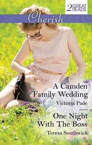 A Camden Family Wedding/One Night With The Boss : Mills & Boon Cherish - Victoria Pade