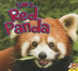 I Am a Red Panda : I Am (Av2 Weigl) - Alexis Roumanis