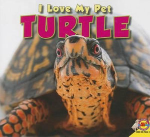 Turtle : I Love My Pet - Aaron Carr