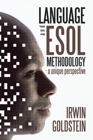Language and ESOL Methodology- a unique perspective - Irwin Goldstein