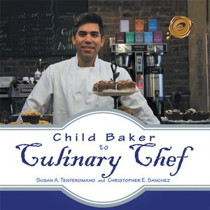 Child Baker to Culinary Chef - Susan A. Tenteromano