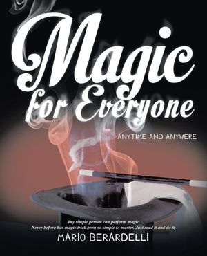 Magic for Everyone : Anytime and Anywere - Mario Berardelli