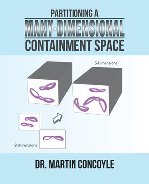 Partitioning a Many-Dimensional Containment Space - Dr. Martin Concoyle