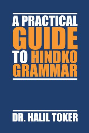 A Practical Guide to Hindko Grammar - Dr Halil Toker