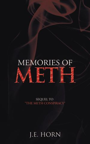 Memories of Meth : Sequel to