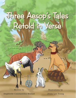 Three Aesop's Tales Retold in Verse - Amphitrite Constantelos-Manuel