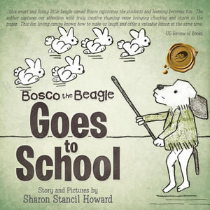 Bosco the Beagle Goes to School - Sharon Stancil Howard