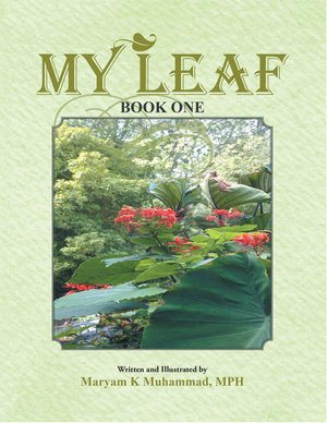 My Leaf : Book One - Maryam K Muhammad MPH
