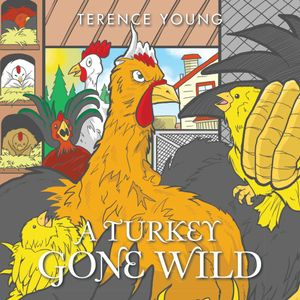 A TURKEY GONE WILD - TERENCE YOUNG